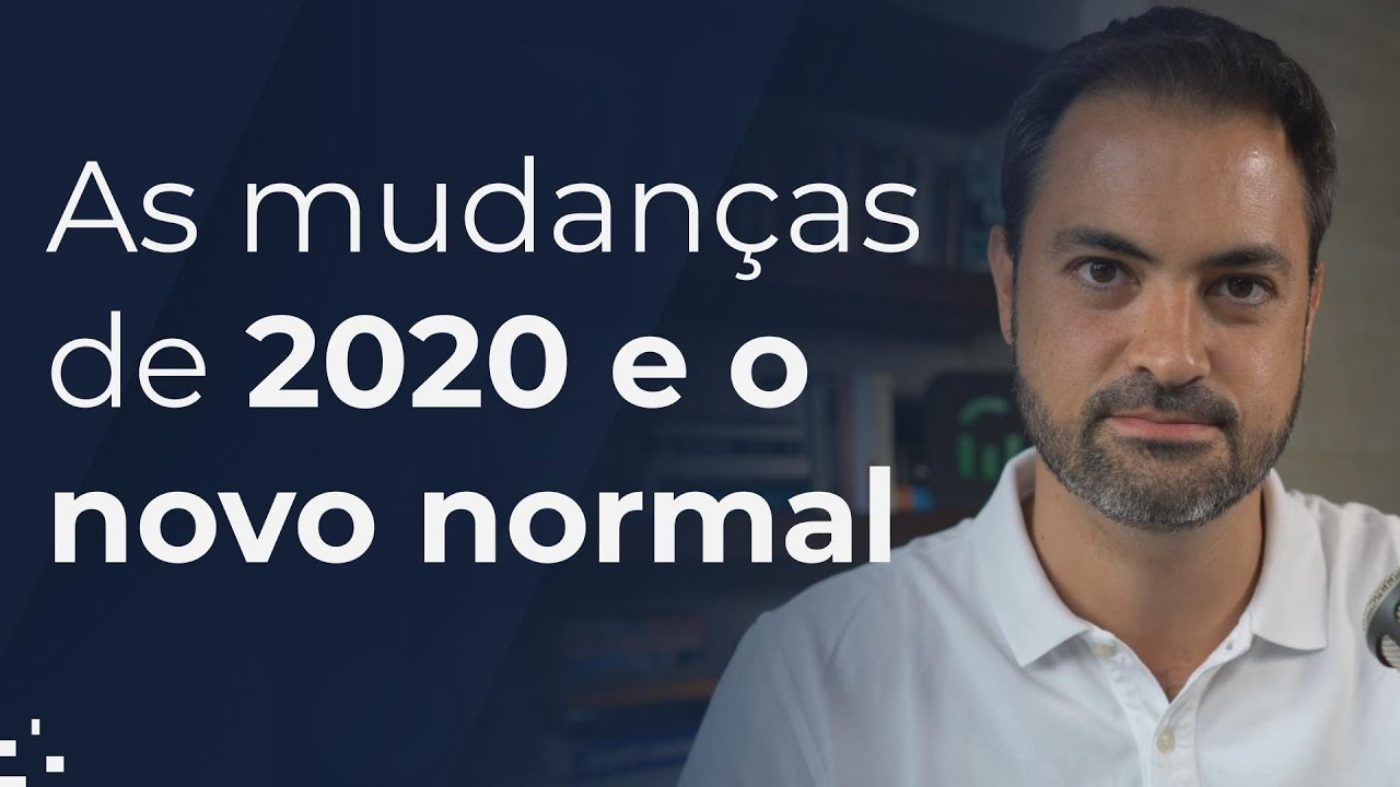 As mudanças de 2020 e o novo normal